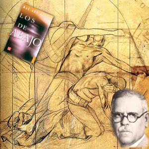 «Los de abajo», de Mariano Azuela, novela de la Revoluciónmexicana